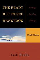 The ready reference handbook : writing, revising, editing