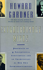 Extraordinary minds : portraits of exceptional individuals and an examination of our extraordinariness