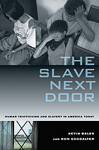 The Slave Next Door: Human Trafficking and Slavery in America Today cover image
