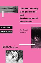 Understanding geographical and environmental education : : the role of research