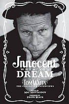 Innocent when you dream : Tom Waits - the collected interviews