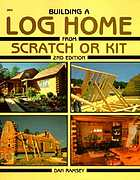 Building a log home from scratch or kit