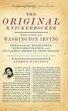 The original Knickerbocker : the life of Washington Irving
