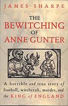 The bewitching of Anne Gunter.