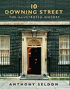 10 Downing Street : the illustrated history