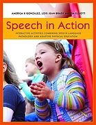 Speech in action : interactive activities combining speech language pathology and adaptive physical education