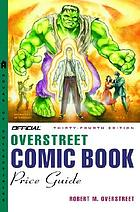Official Overstreet comic book price guide : comics from 1828--present included : fully illustrated catalogue & evaluation guide