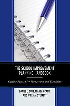 The school improvement planning handbook : getting focused for turnaround and transition