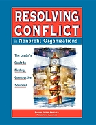 Resolving conflict in nonprofit organizations : the leader's guide to finding constructive solutions