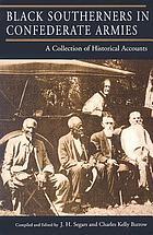 Black Southerners in Confederate armies : a collection of historical accounts