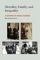 Heredity, family, and inequality : a critique of social sciences