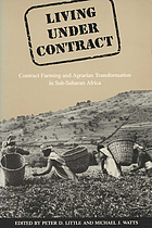 Living under contract : contract farming and agrarian transformation in Sub-Saharan Africa