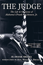 The judge : the life & opinions of Alabama's Frank M. Johnson, Jr.