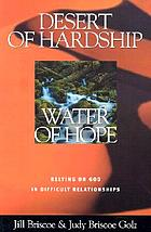 Desert of hardship, water of hope : relying on God in difficult relationships