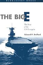 The Big E : the story of the USS Enterprise