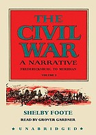 The Civil War. : Volume II a narrative: Fredericksburg to Meridian
