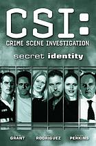 CSI: crime scene investigation. [5], Secret identity