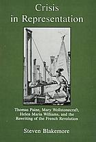 Crisis in representation : Thomas Paine, Mary Wollstonecraft, Helen Maria Williams, and the rewriting of the French Revolution