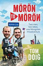 Mörön to Mörön : two men, two bikes, one Mongolian misadventure