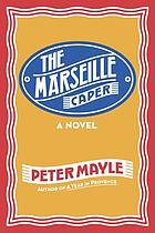 The Marseille caper : [a novel]