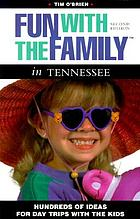 Fun with the family in Tennessee : hundreds of ideas for day trips with the kids