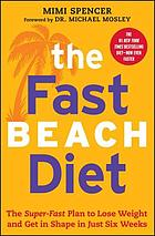 The fast beach diet : the super-fast plan to lose weight and get in shape in just six weeks
