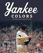 Yankee colors : the glory years of the Mantle era