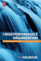 The high performance organization : creating dynamic stability and sustainable success