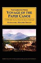 The Voyage of the Paper Canoe : A 2,000-Mile Journey Down the Inland Waterways of the Eastern Seaboard.