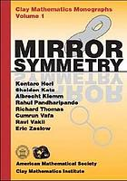 Mirror symmetry : [in the spring of 2000, the Clay Mathematics Institute (CMI) organized a school on Mirror Symmetry, held at Pine Manor College, Brookline, Massachusetts]