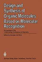 Design and synthesis of organic molecules based on molecular recognition