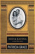 Ned & Katina : a true love story