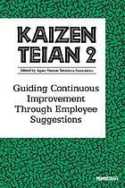 Kaizen teian 2 : guiding continuous improvement through employee suggestions