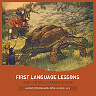 First language lessons for the well-trained mind : audio companion for levels 1 & 2