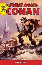 The savage sword of Conan. [Volume One]