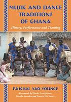 Music and dance traditions of Ghana : history, performance and teaching
