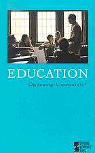 Education opposing viewpoints book 2005 worldcat education opposing viewpoints ccuart Choice Image