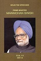 Prime Minister Manmohan Singh : selected speeches