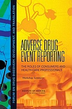 Adverse drug event reporting : the roles of consumers and health-care professionals : workshop summary