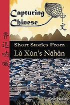Short stories from Lŭ Xùn's Nàhăn