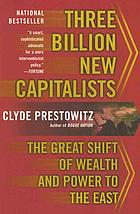 Three billion new capitalists : the great shift of wealth and power to the East