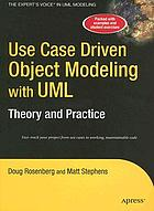 Use case driven object modeling with UML : theory and practice