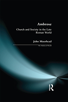 Ambrose : church and society in the late Roman world