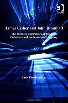 James Ussher and John Bramhall : the theology and politics of two Irish ecclesiastics of the seventeenth century