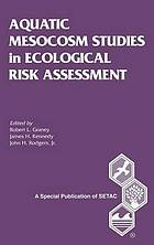 Aquatic mesocosm studies in ecological risk assessment