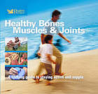 Reader's Digest healthy bones, muscles & joints : a lifelong guide to staying active and supple.