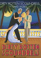 Dirty rotten scoundrels : piano/vocal selections