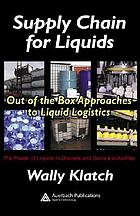 Supply chain for liquids : out of the box approaches to liquid logistics