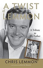 A twist of Lemmon : a tribute to my father