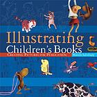 Illustrating children's books : creating and painting pictures for publication